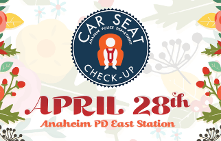 Anaheim Police Department Car Seat Check-Up
