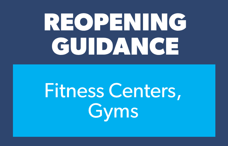 Reopening- fitness centers, gyms